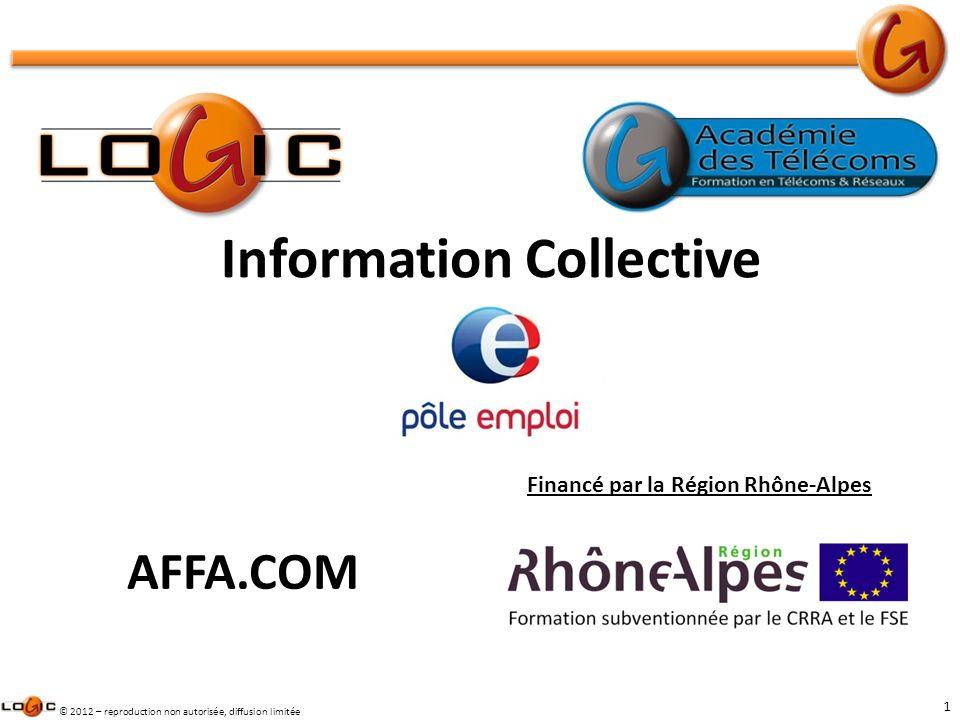 1 © 2012 – reproduction non autorisée, diffusion limitée Information Collective Financé par la Région Rhône-Alpes AFFA.COM
