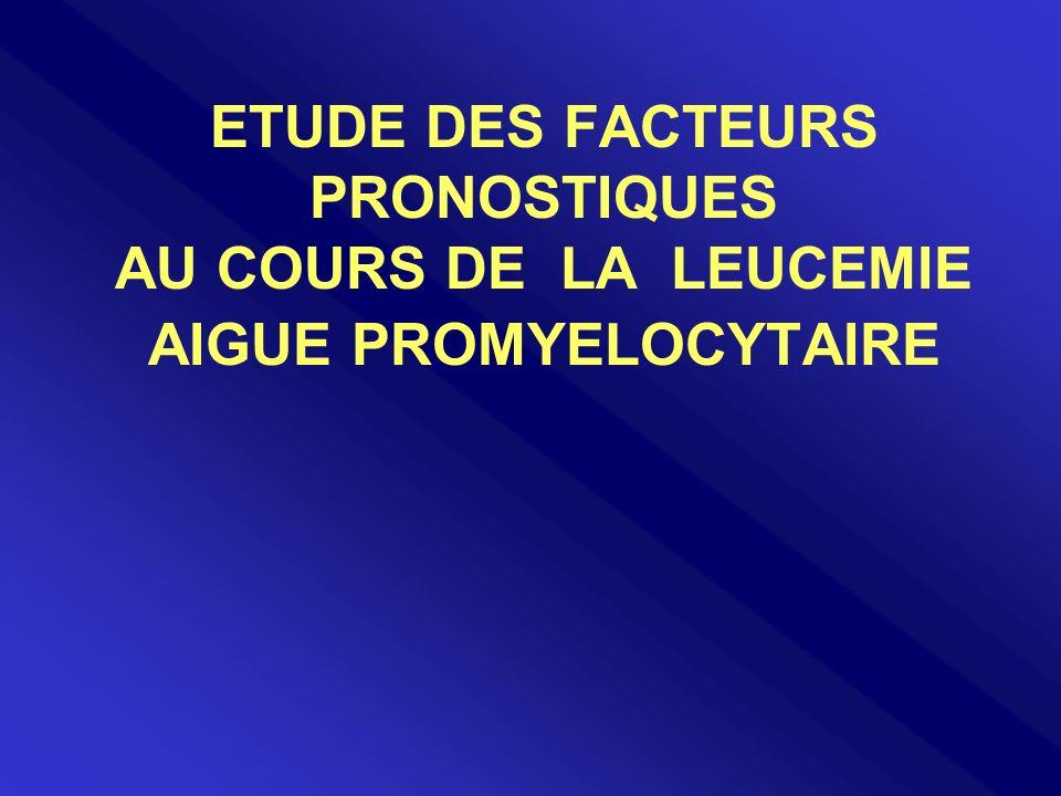 ETUDE DES FACTEURS PRONOSTIQUES AU COURS DE LA LEUCEMIE AIGUE PROMYELOCYTAIRE