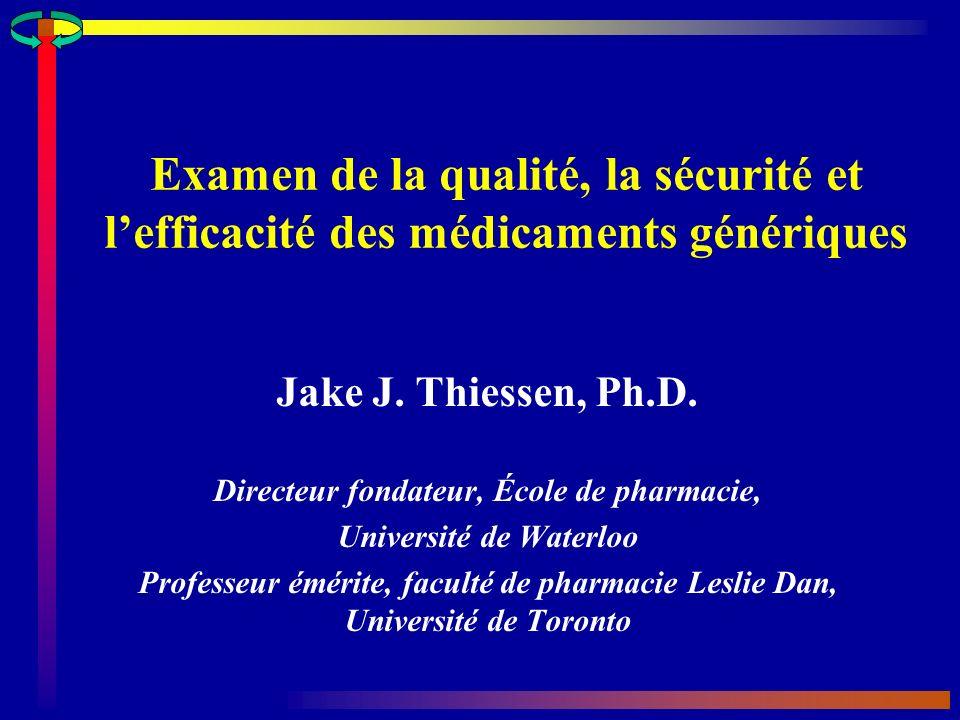 Examen de la qualité, la sécurité et lefficacité des médicaments génériques Jake J.
