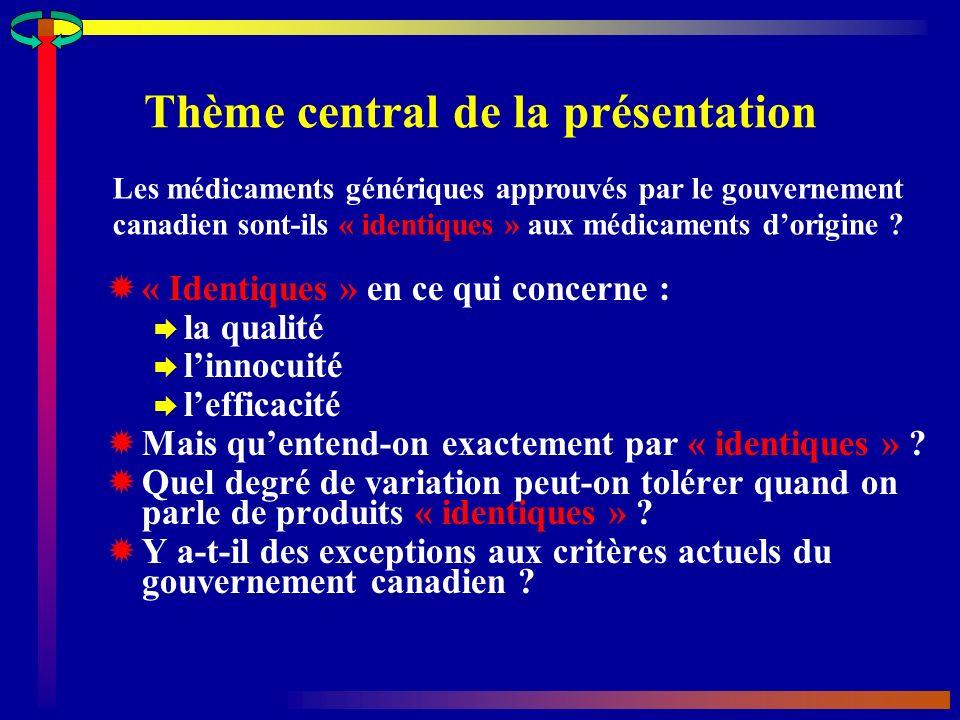 Thème central de la présentation « Identiques » en ce qui concerne : la qualité linnocuité lefficacité Mais quentend-on exactement par « identiques » .