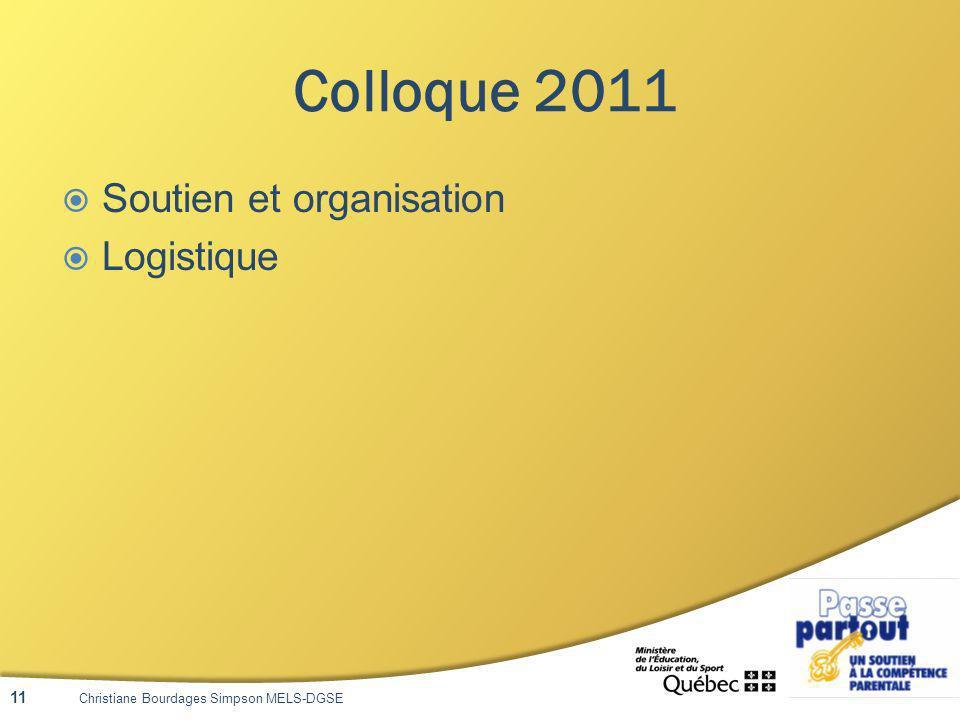 Colloque 2011 Soutien et organisation Logistique Christiane Bourdages Simpson MELS-DGSE 11