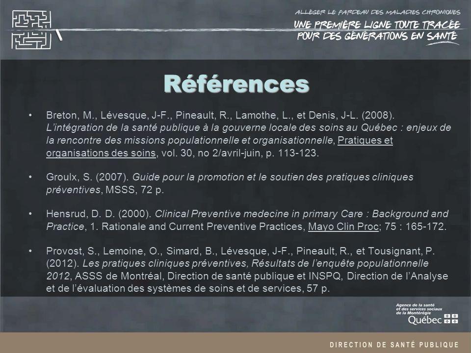 Références Breton, M., Lévesque, J-F., Pineault, R., Lamothe, L., et Denis, J-L.