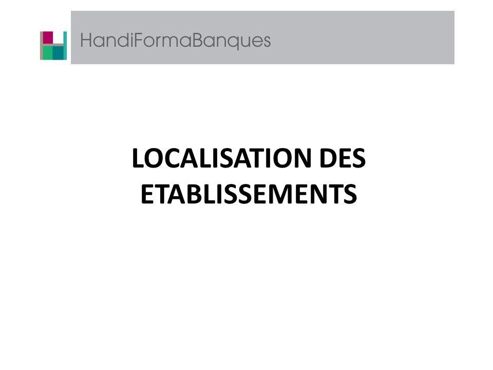 LOCALISATION DES ETABLISSEMENTS
