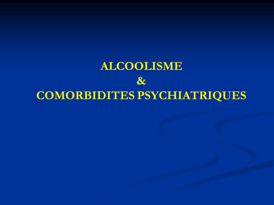 ALCOOLISME & COMORBIDITES PSYCHIATRIQUES