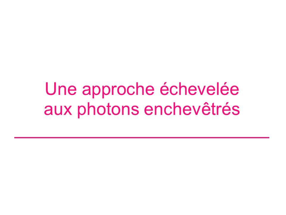 Une approche échevelée aux photons enchevêtrés