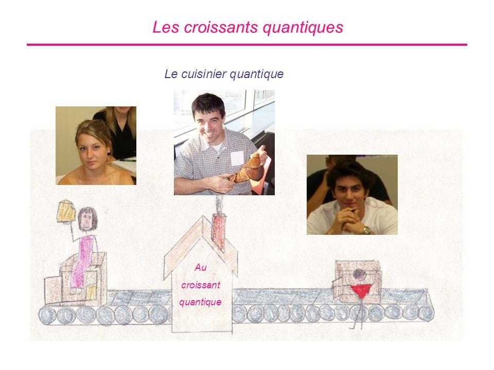 Le cuisinier quantique Au croissant quantique Les croissants quantiques