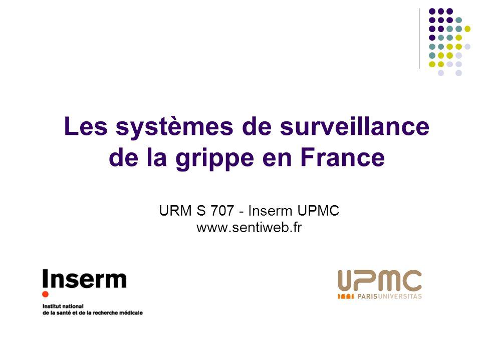 Les systèmes de surveillance de la grippe en France URM S 707 - Inserm UPMC www.sentiweb.fr