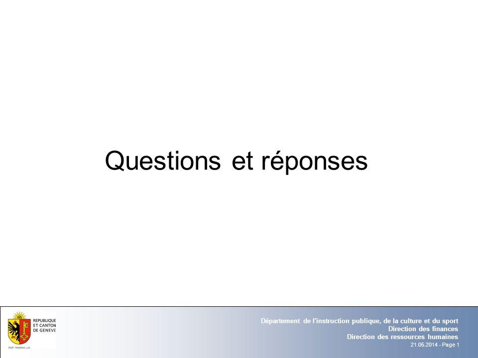 21.05.2014 - Page 1 Département de l'instruction publique, de la culture et du sport Direction des finances Direction des ressources humaines Question