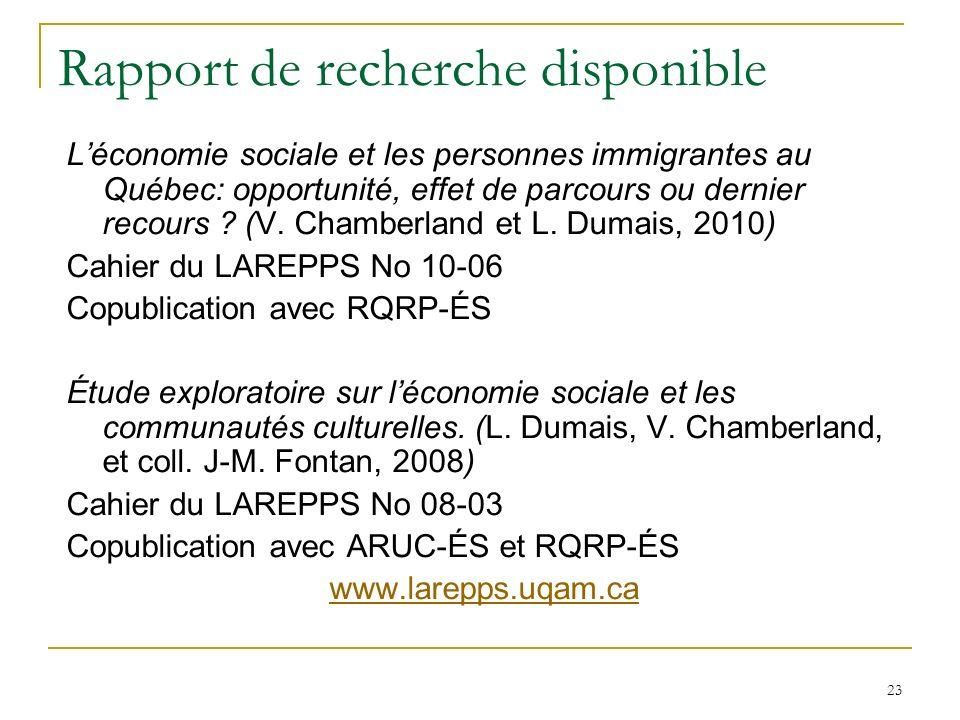 23 Rapport de recherche disponible Léconomie sociale et les personnes immigrantes au Québec: opportunité, effet de parcours ou dernier recours ? (V. C