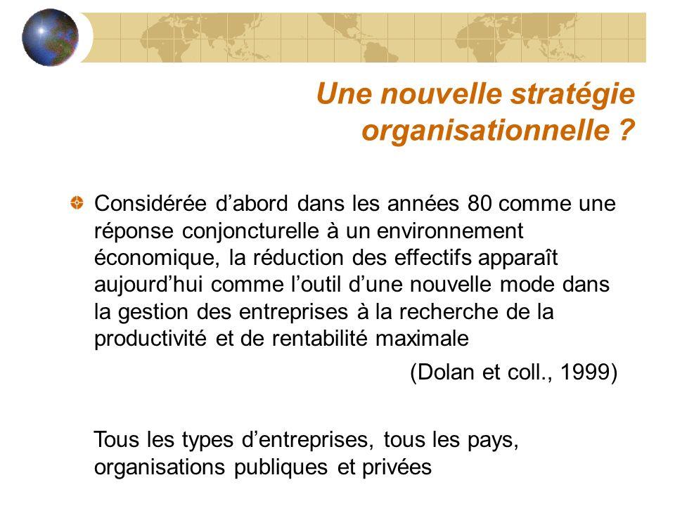 Une nouvelle stratégie organisationnelle ? Considérée dabord dans les années 80 comme une réponse conjoncturelle à un environnement économique, la réd