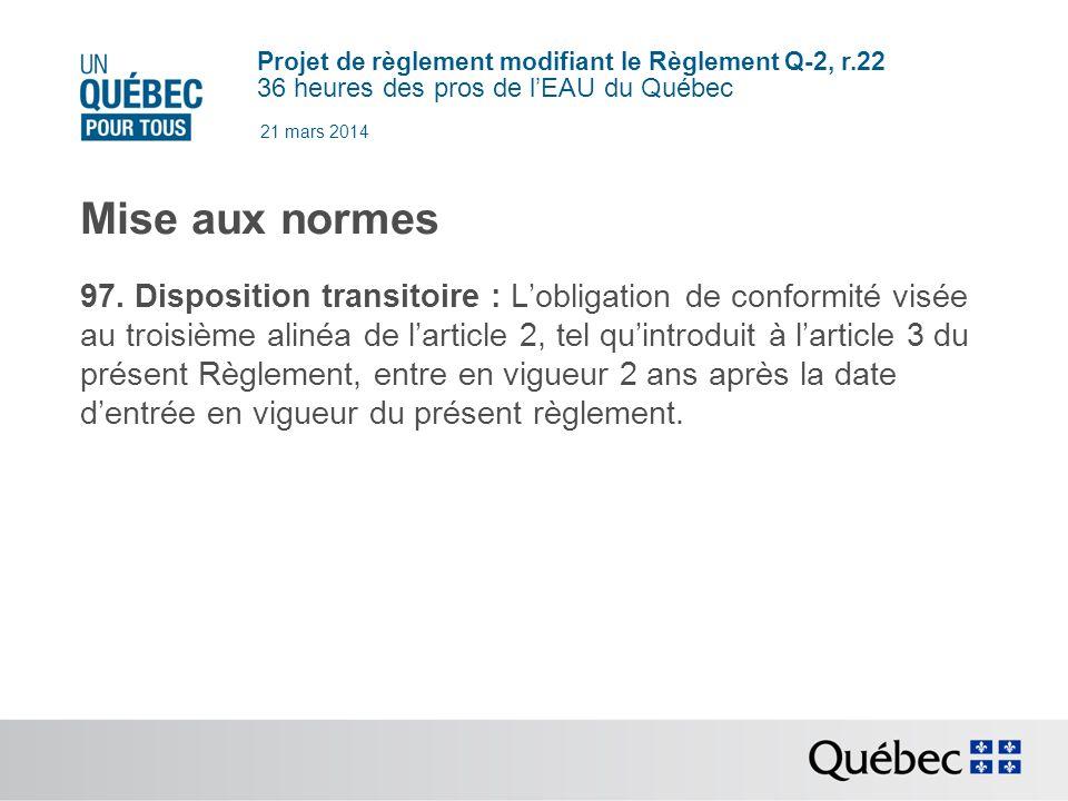 Projet de règlement modifiant le Règlement Q-2, r.22 36 heures des pros de lEAU du Québec 21 mars 2014 Mise aux normes 97.