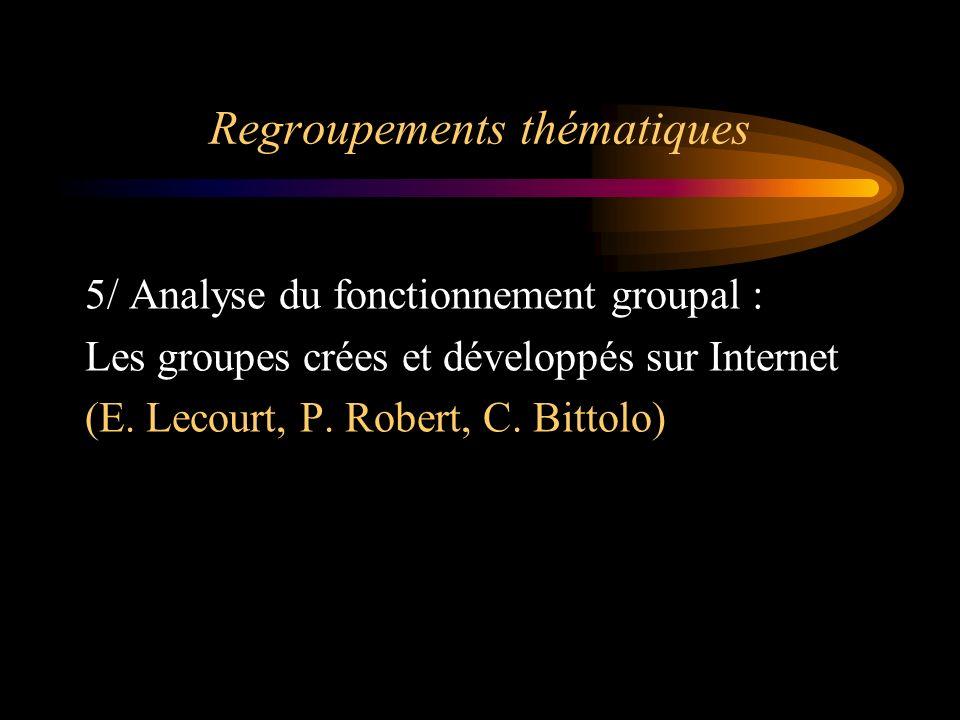 Regroupements thématiques 5/ Analyse du fonctionnement groupal : Les groupes crées et développés sur Internet (E. Lecourt, P. Robert, C. Bittolo)