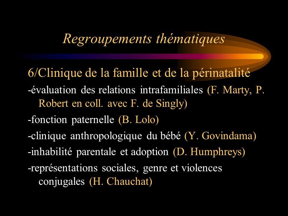 Regroupements thématiques 6/Clinique de la famille et de la périnatalité -évaluation des relations intrafamiliales (F. Marty, P. Robert en coll. avec