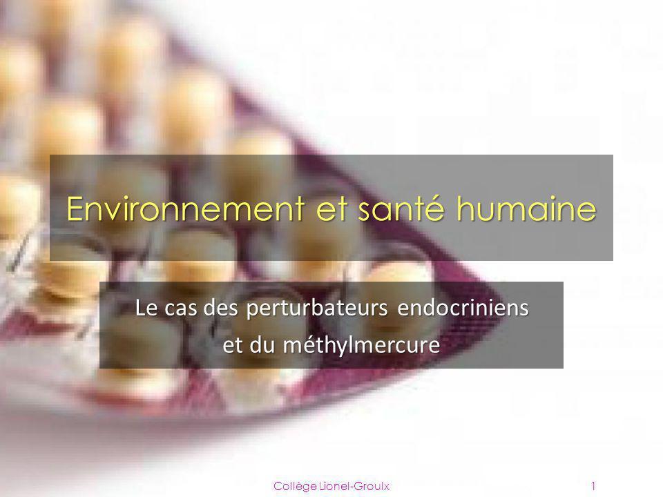 Environnement et santé humaine Le cas des perturbateurs endocriniens et du méthylmercure Collège Lionel-Groulx1