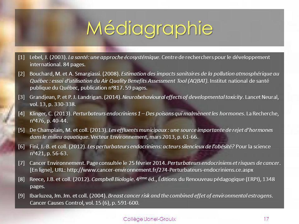 Médiagraphie [1]Lebel, J. (2003). La santé: une approche écosystémique. Centre de recherchers pour le développement international. 84 pages. [2]Boucha