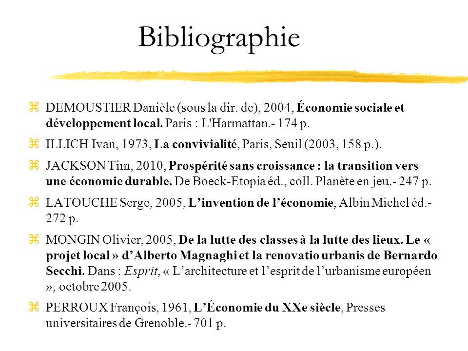 Bibliographie zDEMOUSTIER Danièle (sous la dir. de), 2004, Économie sociale et développement local. Paris : L'Harmattan.- 174 p. zILLICH Ivan, 1973, L