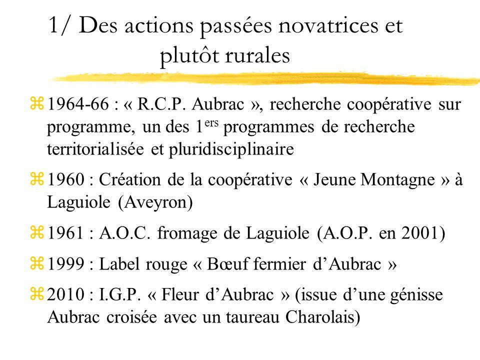 1/ Des actions passées novatrices et plutôt rurales z1964-66 : « R.C.P. Aubrac », recherche coopérative sur programme, un des 1 ers programmes de rech