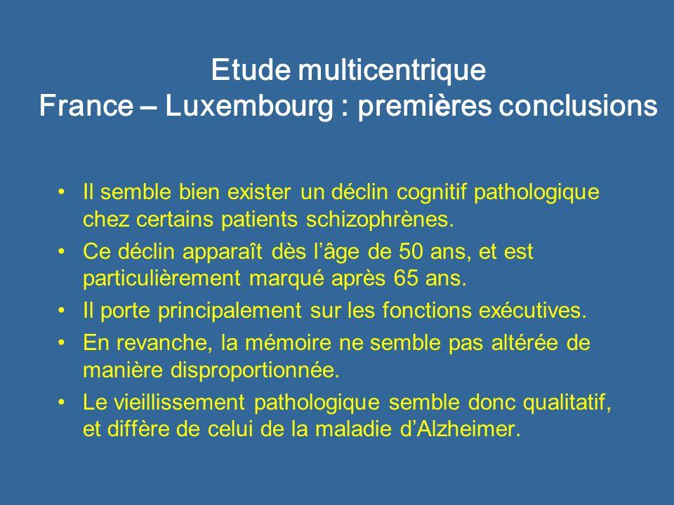 Etude multicentrique France – Luxembourg : premi è res conclusions Il semble bien exister un déclin cognitif pathologique chez certains patients schiz