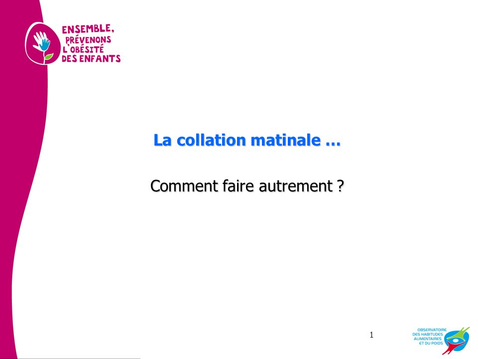 1 La collation matinale … Comment faire autrement ?