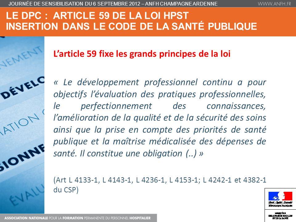 LE DPC : ARTICLE 59 DE LA LOI HPST INSERTION DANS LE CODE DE LA SANTÉ PUBLIQUE JOURNÉE DE SENSIBILISATION DU 6 SEPTEMBRE 2012 – ANFH CHAMPAGNE ARDENNE