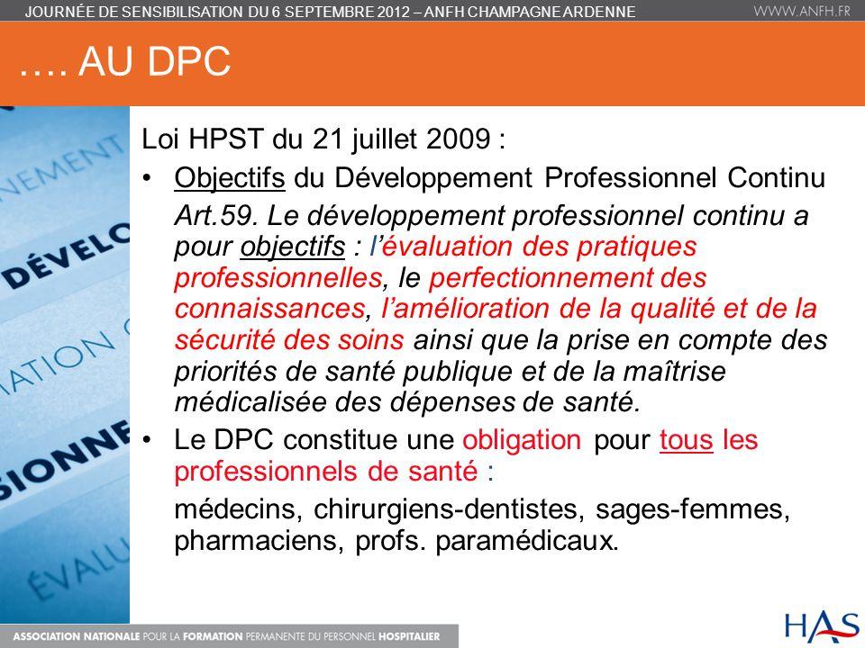 …. AU DPC Loi HPST du 21 juillet 2009 : Objectifs du Développement Professionnel Continu Art.59. Le développement professionnel continu a pour objecti