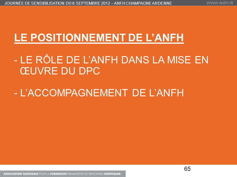 LE POSITIONNEMENT DE LANFH - LE RÔLE DE LANFH DANS LA MISE EN ŒUVRE DU DPC - LACCOMPAGNEMENT DE LANFH JOURNÉE DE SENSIBILISATION DU 6 SEPTEMBRE 2012 –