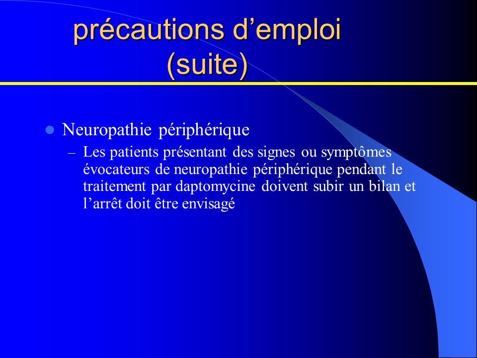 précautions demploi (suite) Neuropathie périphérique – Les patients présentant des signes ou symptômes évocateurs de neuropathie périphérique pendant