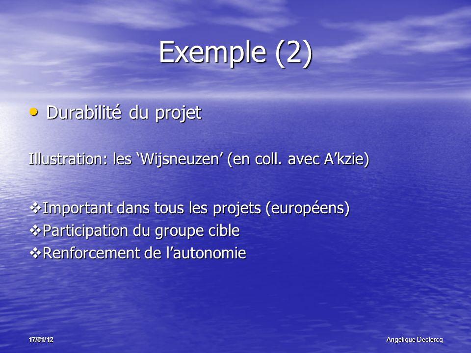 17/01/12Angelique Declercq 17/01/12 Exemple (2) Durabilité du projet Durabilité du projet Illustration: les Wijsneuzen (en coll.