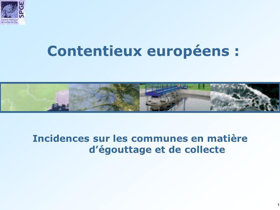 1 Incidences sur les communes en matière dégouttage et de collecte Contentieux européens :