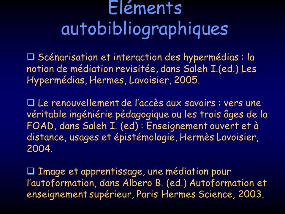 Eléments autobibliographiques Scénarisation et interaction des hypermédias : la notion de médiation revisitée, dans Saleh I.(ed.) Les Hypermédias, Her