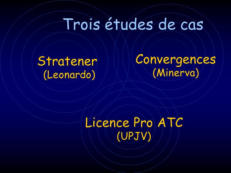 Trois études de cas Stratener (Leonardo) Convergences (Minerva) Licence Pro ATC (UPJV)