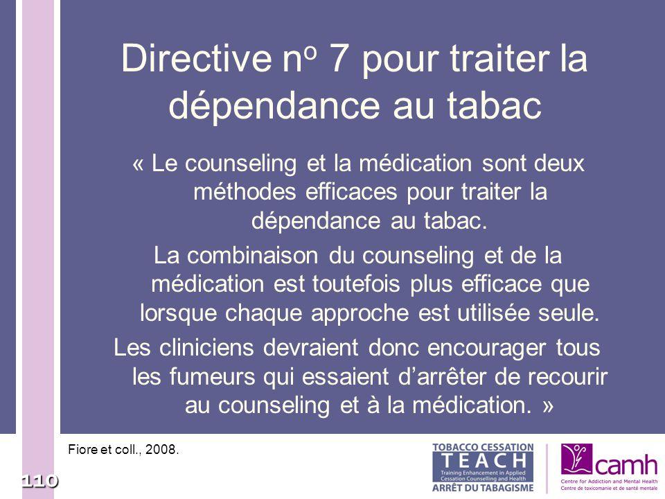 110 « Le counseling et la médication sont deux méthodes efficaces pour traiter la dépendance au tabac. La combinaison du counseling et de la médicatio