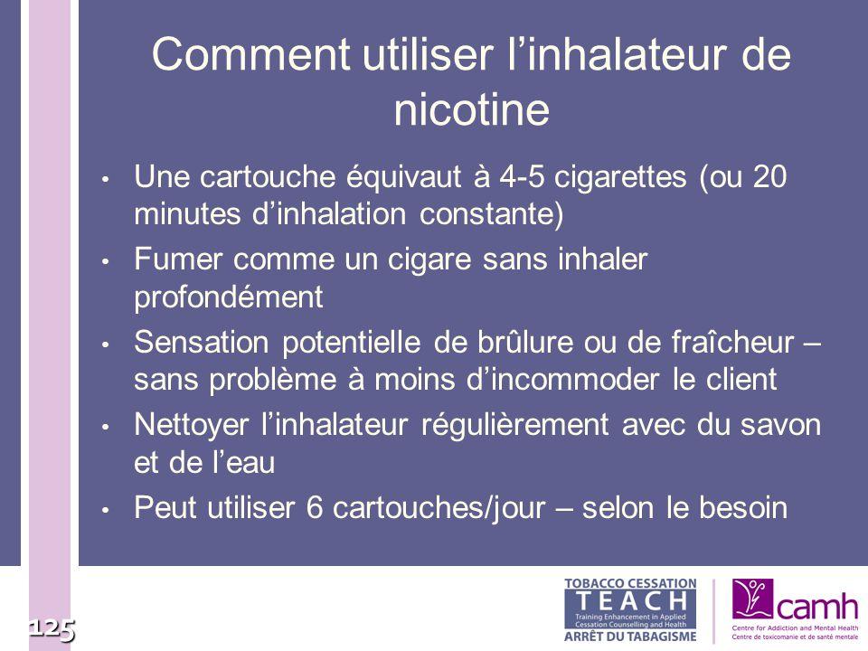 125 Comment utiliser linhalateur de nicotine Une cartouche équivaut à 4-5 cigarettes (ou 20 minutes dinhalation constante) Fumer comme un cigare sans