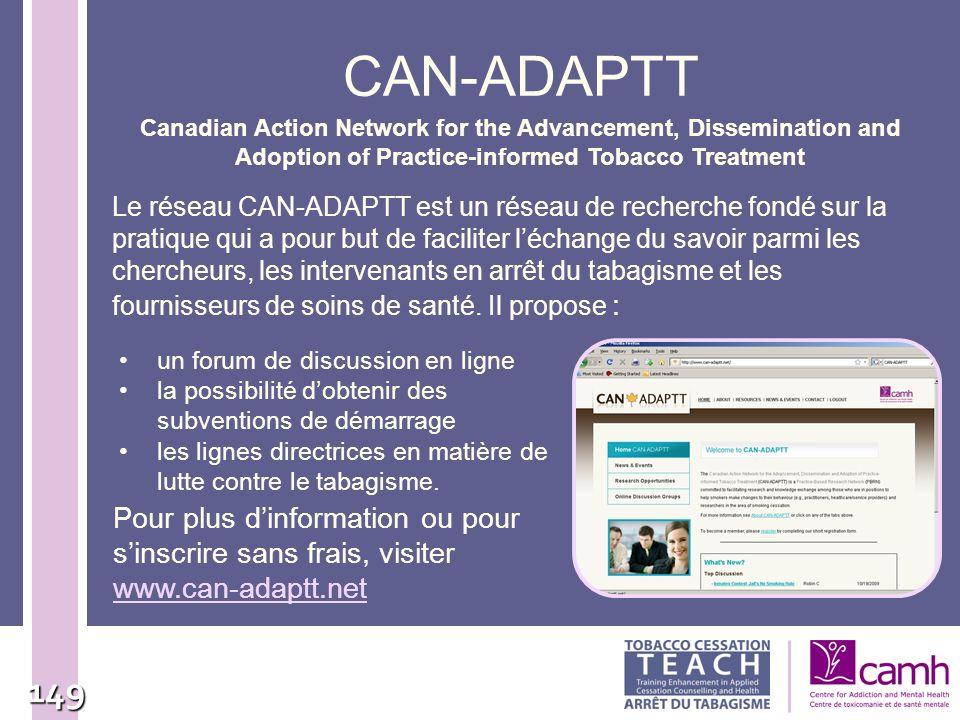 149 CAN-ADAPTT Le réseau CAN-ADAPTT est un réseau de recherche fondé sur la pratique qui a pour but de faciliter léchange du savoir parmi les chercheu