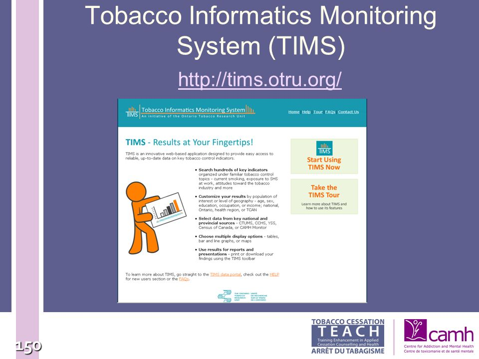 150 Tobacco Informatics Monitoring System (TIMS) http://tims.otru.org/