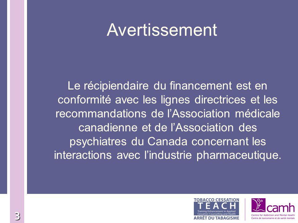 3 Le récipiendaire du financement est en conformité avec les lignes directrices et les recommandations de lAssociation médicale canadienne et de lAsso