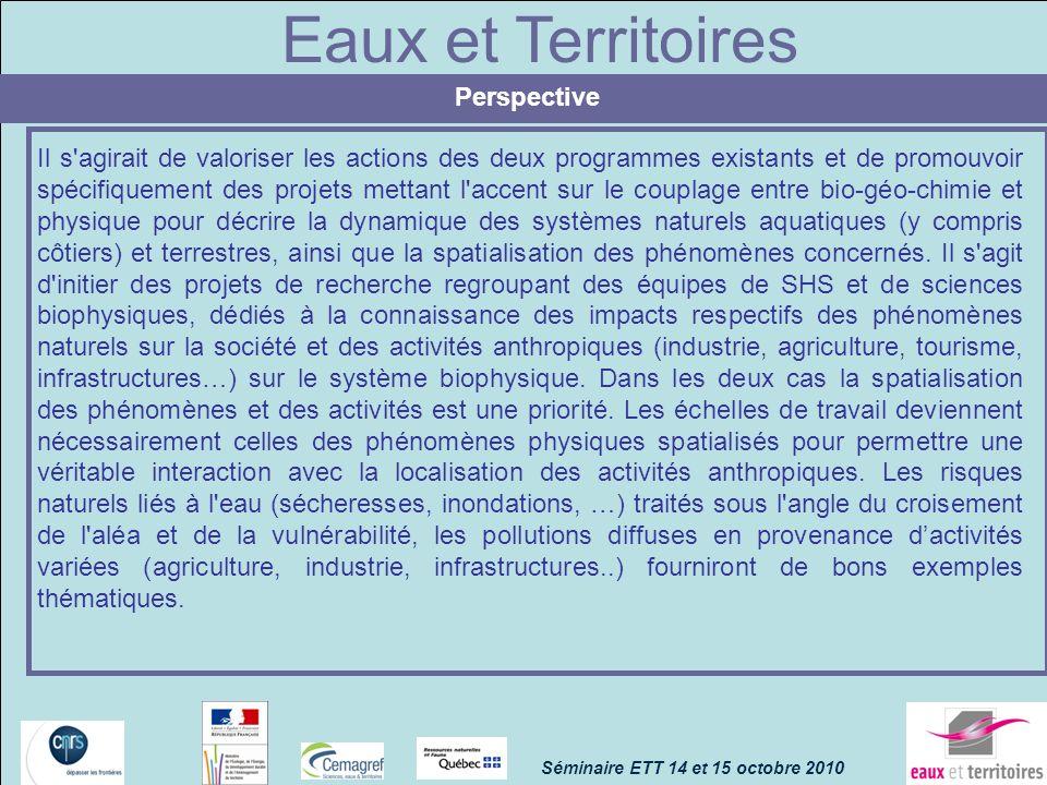 Eaux et Territoires Perspective Il s'agirait de valoriser les actions des deux programmes existants et de promouvoir spécifiquement des projets mettan