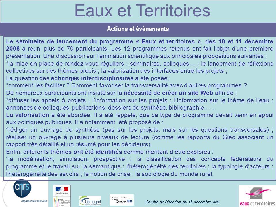 Eaux et Territoires Le séminaire de lancement du programme « Eaux et territoires », des 10 et 11 décembre 2008 a réuni plus de 70 participants. Les 12