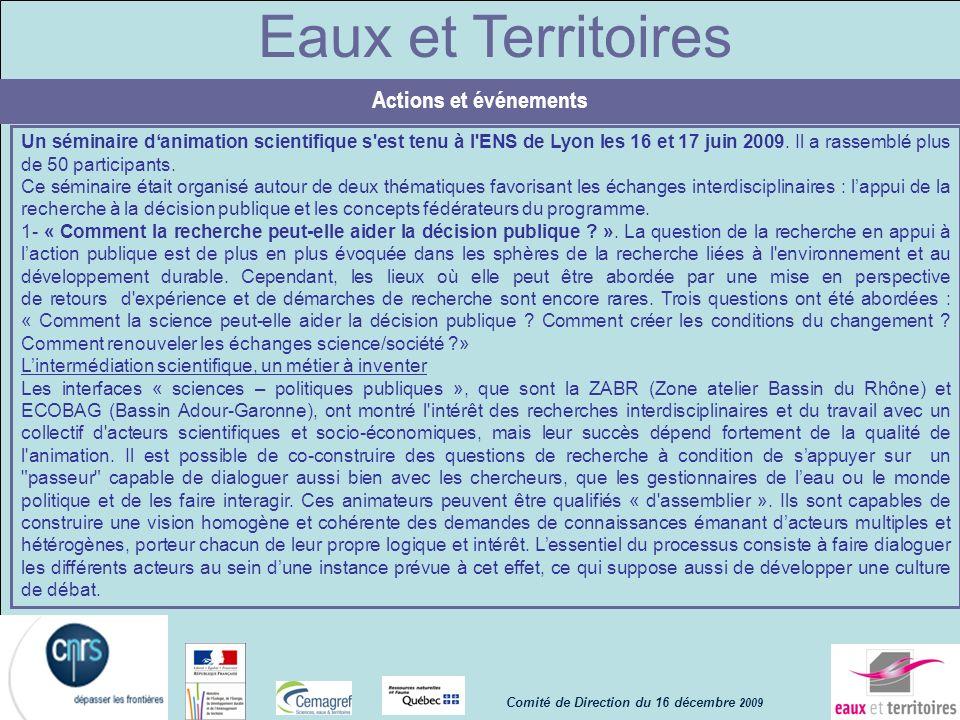 Eaux et Territoires Un séminaire danimation scientifique s'est tenu à l'ENS de Lyon les 16 et 17 juin 2009. Il a rassemblé plus de 50 participants. Ce