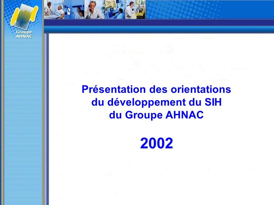 Présentation des orientations du développement du SIH du Groupe AHNAC 2002