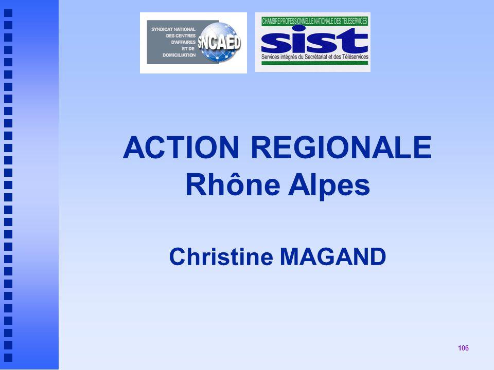 106 ACTION REGIONALE Rhône Alpes Christine MAGAND