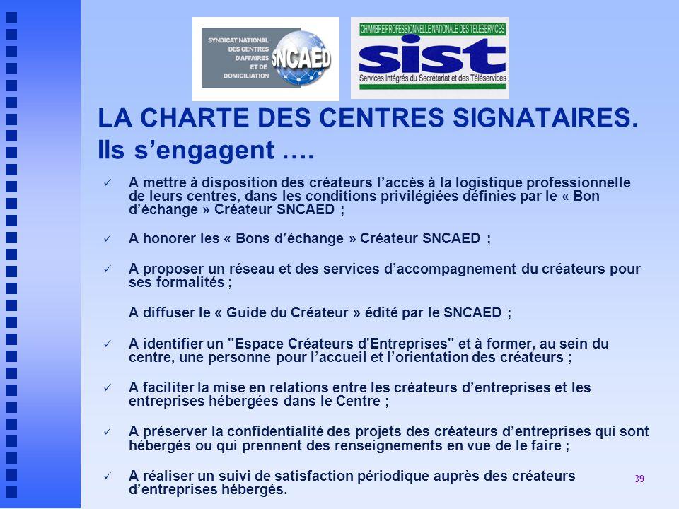 39 LA CHARTE DES CENTRES SIGNATAIRES.Ils sengagent ….
