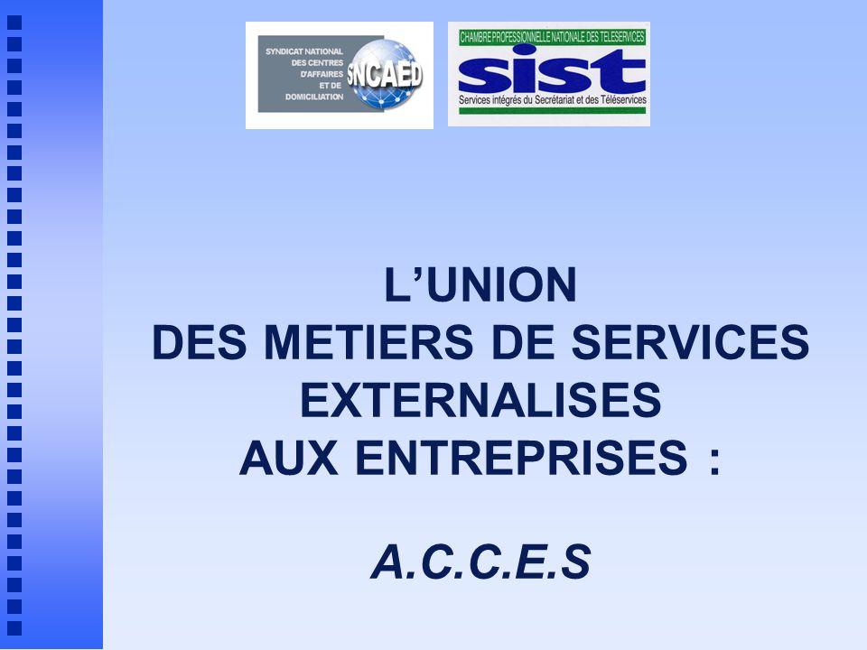 LUNION DES METIERS DE SERVICES EXTERNALISES AUX ENTREPRISES : A.C.C.E.S
