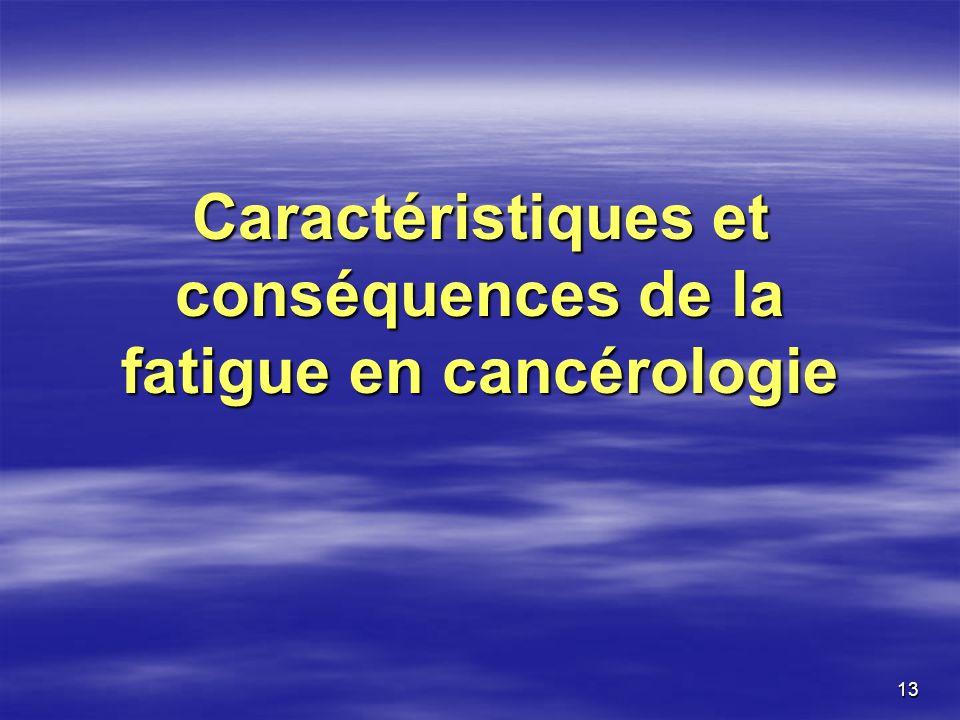 13 Caractéristiques et conséquences de la fatigue en cancérologie