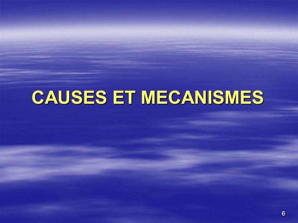6 CAUSES ET MECANISMES
