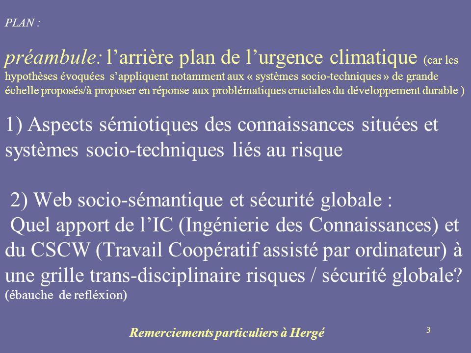 3 PLAN : préambule: larrière plan de lurgence climatique (car les hypothèses évoquées sappliquent notamment aux « systèmes socio-techniques » de grand