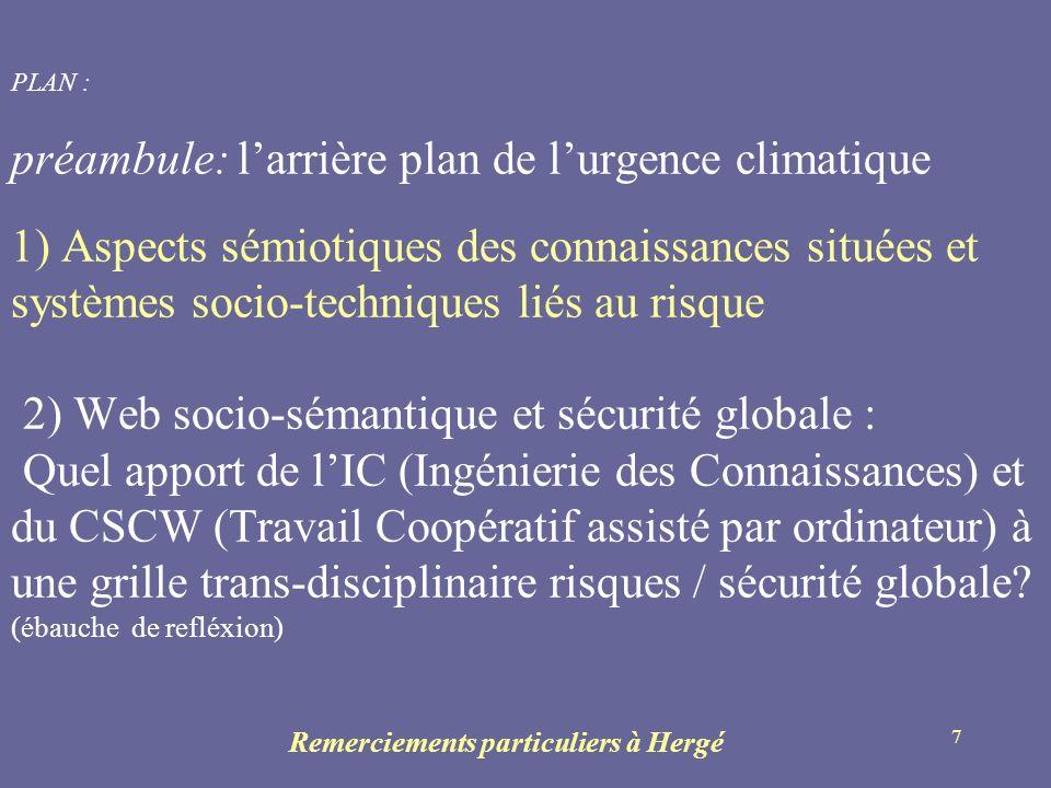 7 PLAN : préambule: larrière plan de lurgence climatique 1) Aspects sémiotiques des connaissances situées et systèmes socio-techniques liés au risque
