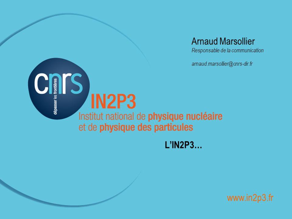 ______________________________________________ Arnaud Marsollier Responsable de la communication arnaud.marsollier@cnrs-dir.fr LIN2P3… www.in2p3.fr
