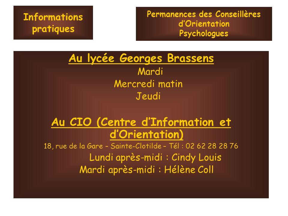 Informations pratiques Au lycée Georges Brassens Mardi Mercredi matin Jeudi Au CIO (Centre dInformation et dOrientation) 18, rue de la Gare – Sainte-C