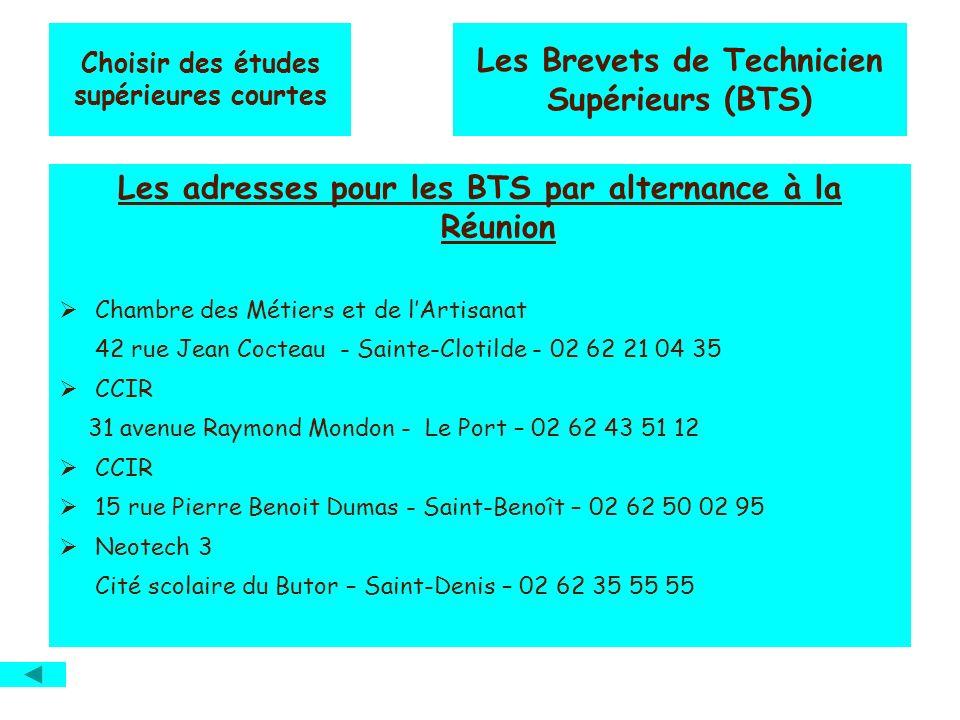 Choisir des études supérieures courtes Les Brevets de Technicien Supérieurs (BTS) Les adresses pour les BTS par alternance à la Réunion Chambre des Mé